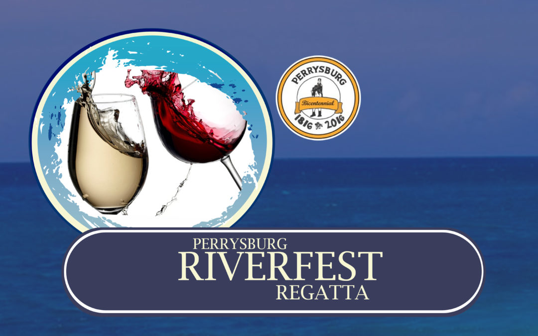 Perrysburg Riverfest Regatta-Wine Tasting – July 15, 2016