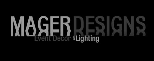 MAGER DESIGNS EVENT DECOR AND LIGHTING